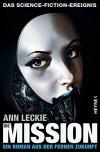 Die Mission: Roman (Die Maschinen - Universum, Band 2) - Ann Leckie, Bernhard Kempen
