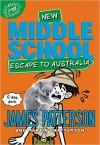 Middle School: Escape to Australia - Daniel Griffo, James Patterson