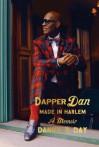 Dapper Dan: Made in Harlem: A Memoir - Daniel R Day, Mikael Awake
