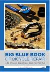 Big Blue Book of Bicycle Repair - C. Calvin Jones