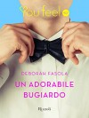 Un adorabile bugiardo (Youfeel): Un bugiardo ha sempre un piano B (Italian Edition) - Deborah Fasola