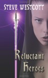 Reluctant Heroes (Black Dragon Trilogy) - Steve Westcott