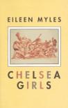 Chelsea Girls - Eileen Myles