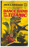 Dance Band on the Titanic - Jack L. Chalker