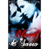 Blood and Snow - Felicity E. Heaton