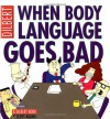 When Body Language Goes Bad - Scott Adams