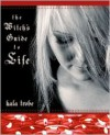 The Witch's Guide to Life - Kala Trobe