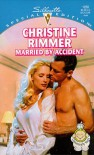 Married By Accident  (Bravo Family, #4) - Christine Rimmer