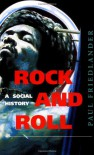 Rock and Roll: A Social History - Paul D. Friedlander