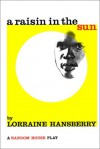 A Raisin in the Sun - Lorraine Hansberry