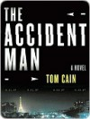 The Accident Man - Tom Cain