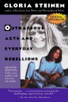 Outrageous Acts and Everyday Rebellions - Gloria Steinem