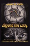 Beyond the Loop: The Journey of Willis October: The Man, the Myth, the Legend - Jason R. Thrift