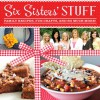 Six Sisters' Stuff: Family Recipes, Fun Crafts, and So Much More! - Six Sister's Stuff