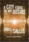 A City Equal to My Desire - James Sallis