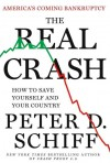 The Real Crash: America's Coming Bankruptcy - Peter Schiff