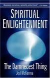 Spiritual Enlightenment: The Damnedest Thing - Jed McKenna