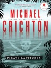 Pirate Latitudes - Michael Crichton