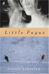 Little Fugue: A Novel - Robert  Anderson