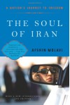 The Soul of Iran: A Nation's Struggle for Freedom - Afshin Molavi