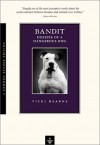 Bandit: Dossier of a Dangerous Dog - Vicki Hearne, Robert Simon