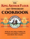 The King Arthur Flour 200th Anniversary Cookbook: All the joy and variety of baking-the experience and tradition of America's most historic flour company (King Arthur Flour Cookbooks) - Brinna B. Sands, King Arthur Flour