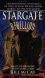 Rebellion (Stargate #1) - Bill McCay;Dean Devlin;Roland Emmerich