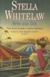 Spin and Die - Stella Whitelaw