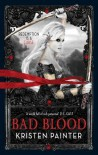 Bad Blood  - Kristen Painter