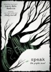 Speak: The Graphic Novel - Laurie Halse Anderson, Emily Carroll