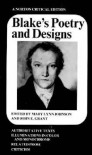 Blake's Poetry and Designs: Authoritative Texts, Illuminations in Color and Monochrome, Related Prose, Criticism - William Blake, Mary Lynn Johnson, John E. Grant