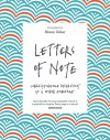 Letters of Note: Correspondence Deserving of a Wider Audience - Various Authors, Shaun Usher