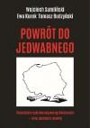 Powrót do Jedwabnego - Ewa Kurek, Tomasz Budzyński, Wojciech Sumliński