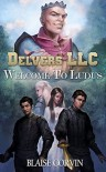 Delvers LLC: Welcome to Ludus - Blaise Corvin, Caterina Kalymniou