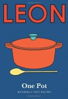 Little Leon: One Pot: Naturally fast recipes - Leon Restaurants Ltd