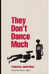 They Don't Dance Much (Lost American Fiction) - James Ross