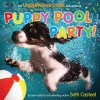 Puppy Pool Party!: An Underwater Dogs Adventure - Seth Casteel