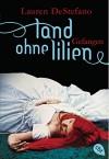 Land ohne Lilien - Gefangen: Band 3 (DeStefano, Lauren: Land ohne Lilien (Trilogie)) - Lauren DeStefano, Catrin Frischer