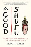 The Good Shufu: Finding Love, Self, and Home on the Far Side of the World - Tracy Slater