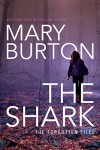The Shark (Forgotten Files Book 1) - Mary Burton