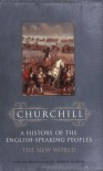 The New World (History of the English Speaking Peoples) (Vol 2) - Sir Winston S. Churchill