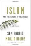 Islam and the Future of Tolerance: A Dialogue - Maajid Nawaz, Sam Harris