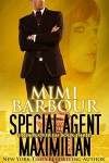 Special Agent Maximilian (Undercover FBI Book 3) - Mimi Barbour