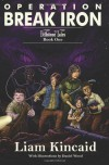 Operation Break Iron (Fellstone Tales) (Volume 1) - Liam Kincaid, Daniel Wood
