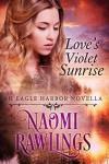 Love's Violet Sunrise - Naomi Rawlings