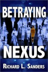 Betraying Nexus - Richard L. Sanders