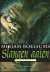 Slangen aaien - Roman - Mirjam Boelsums