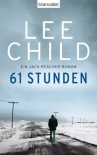 61 Stunden (Jack Reacher, #14) - Lee Child