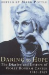 Daring to Hope: The Diaries and Letters of Violet Bonham Carter, 1946-1969 - Violet Bonham Carter, Mark Pottle