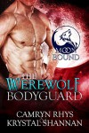 The Werewolf Bodyguard (Moonbound Book 2) - Krystal Shannan, Camryn Rhys
